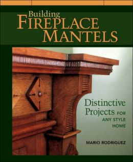 Building Fireplace Mantels