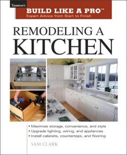 Build Like a Pro: Remodeling a Kitchen