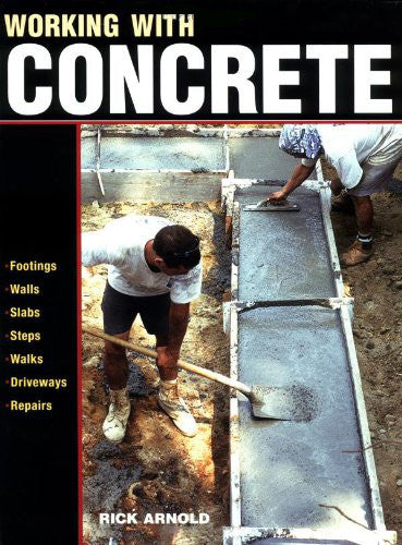 For Pros By Pros: Working with Concrete