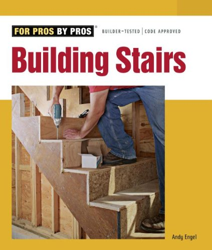 For Pros By Pros: Building Stairs