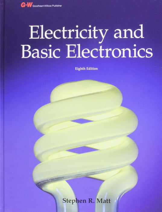 Electricity and Basic Electronics, Eighth Edition