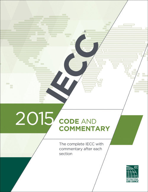 2015 IECC International Energy Conservation Code & Commentary