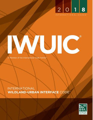 2018 ICC International Wildland-Urban Interface Code (IWUIC) Softcover