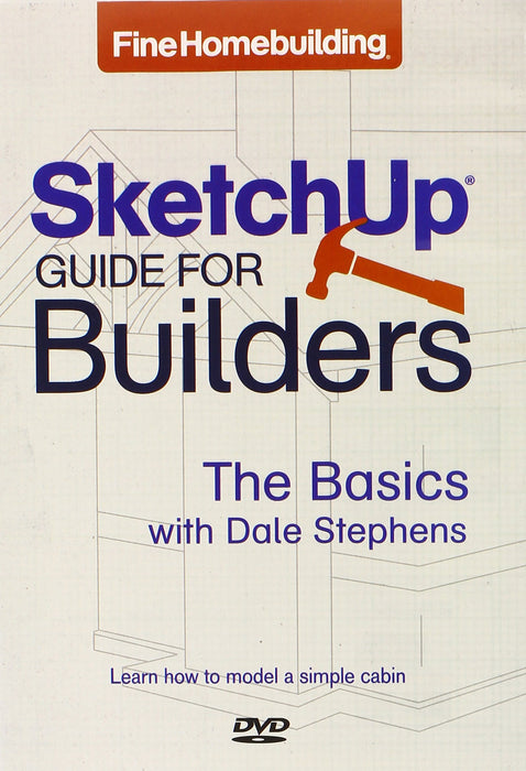 Fine Homebuilding's Sketchup for Builders - The Basics DVD