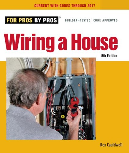 For Pros By Pros: Wiring a House, Fifth Edition