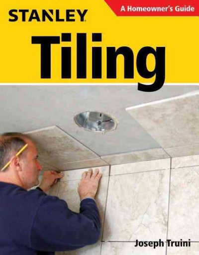 Stanley Homeowner's Guide: Tiling