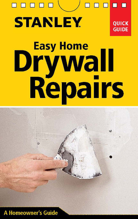 Stanley Quick Guide: Easy Home Drywall Repairs