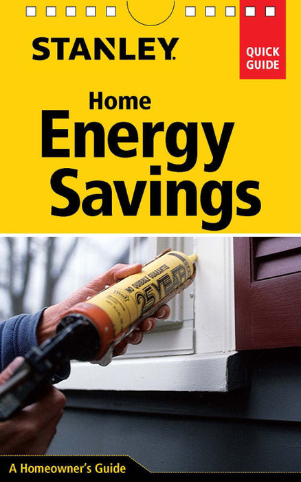 Stanley Quick Guide: Home Energy Savings
