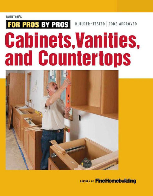 For Pros By Pros: Cabinets, Vanities, and Countertops