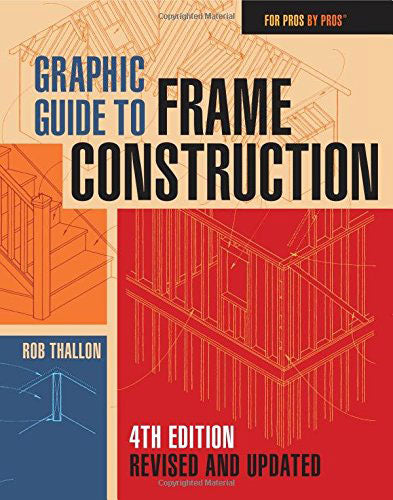 Graphic Guide to Frame Construction, Fourth Edition