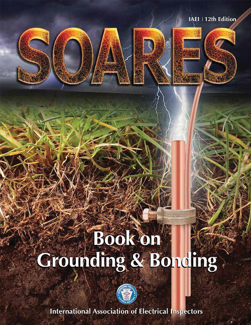 Soares Book on Grounding and Bonding, Based on the 2014 NEC