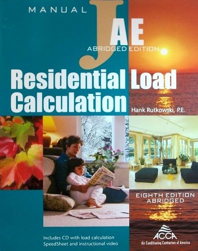 ACCA Manual J: Residential Load Calculation, Abridged Eighth Edition