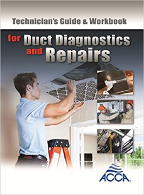 Technicians Guide and Workbook for Duct Diagnostics