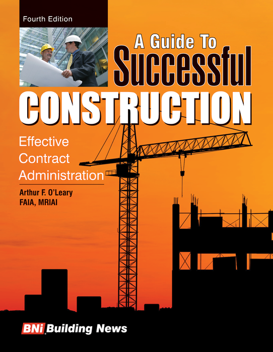 A Guide to Successful Construction, Fourth Edition