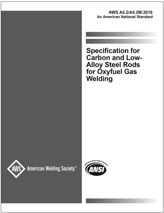 AWS A5.2/A5.2M 2018: Specification for Carbon and Low-Alloy Steel Rods for Oxyfuel Gas Welding