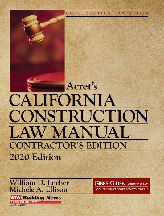 Acret's California Construction Law Manual, Contractor's Edition 2020