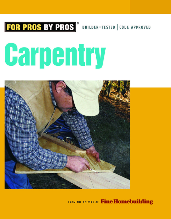 For Pros By Pros: Carpentry