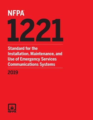 NFPA 1221 Installation Maintenance and Use of Emergency Services Communications Systems 2019
