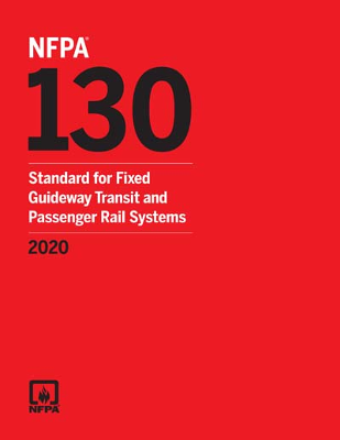 NFPA 130: Standard for Passenger Rail Systems, 2020 Edition