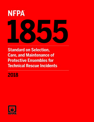 NFPA 1855 Standard for Selection Care and Maintenance of Protective Ensembles for Technical Incidents 2018