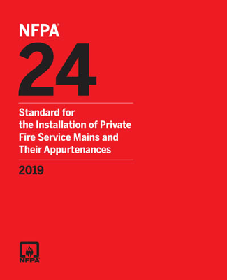 NFPA 24 Standard for Installation of Private Fire Service Mains 2019