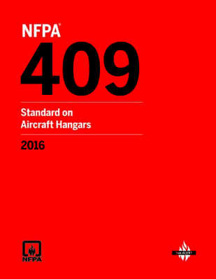 NFPA 409: Standard on Aircraft Hangars, 2016 Edition