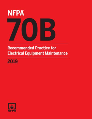 NFPA 70B: Recommended Practice Electrical Equipment Maintenance 2019