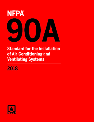 NFPA 90A- Installation of Air Conditioning and Ventilating Systems, 2018