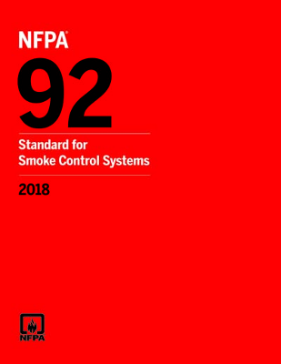 NFPA 92: Standard for Smoke Control Systems, 2018 Edition