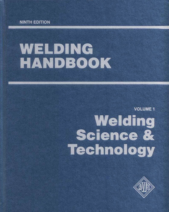 AWS WHB-1.9: Welding Handbook Volume 1 - Welding Science & Technology