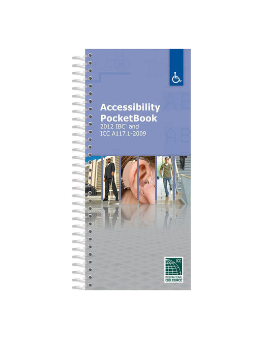 Accessibility PocketBook: 2012 IBC and ICC/ANSI A117.1-2009
