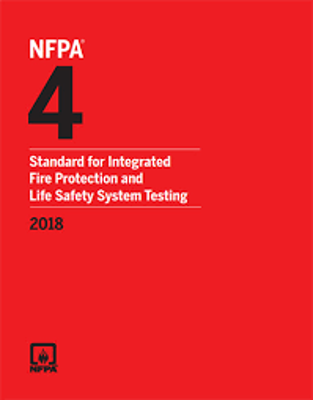 NFPA 4: Standard for Integrated Fire Protection and Life Safety System Testing 2018