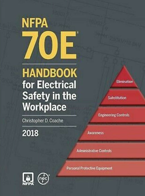 2018 NFPA 70E Handbook for Electrical Safety in the Workplace