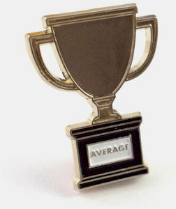Average Trophy Pin - Altered Apparel Boutique