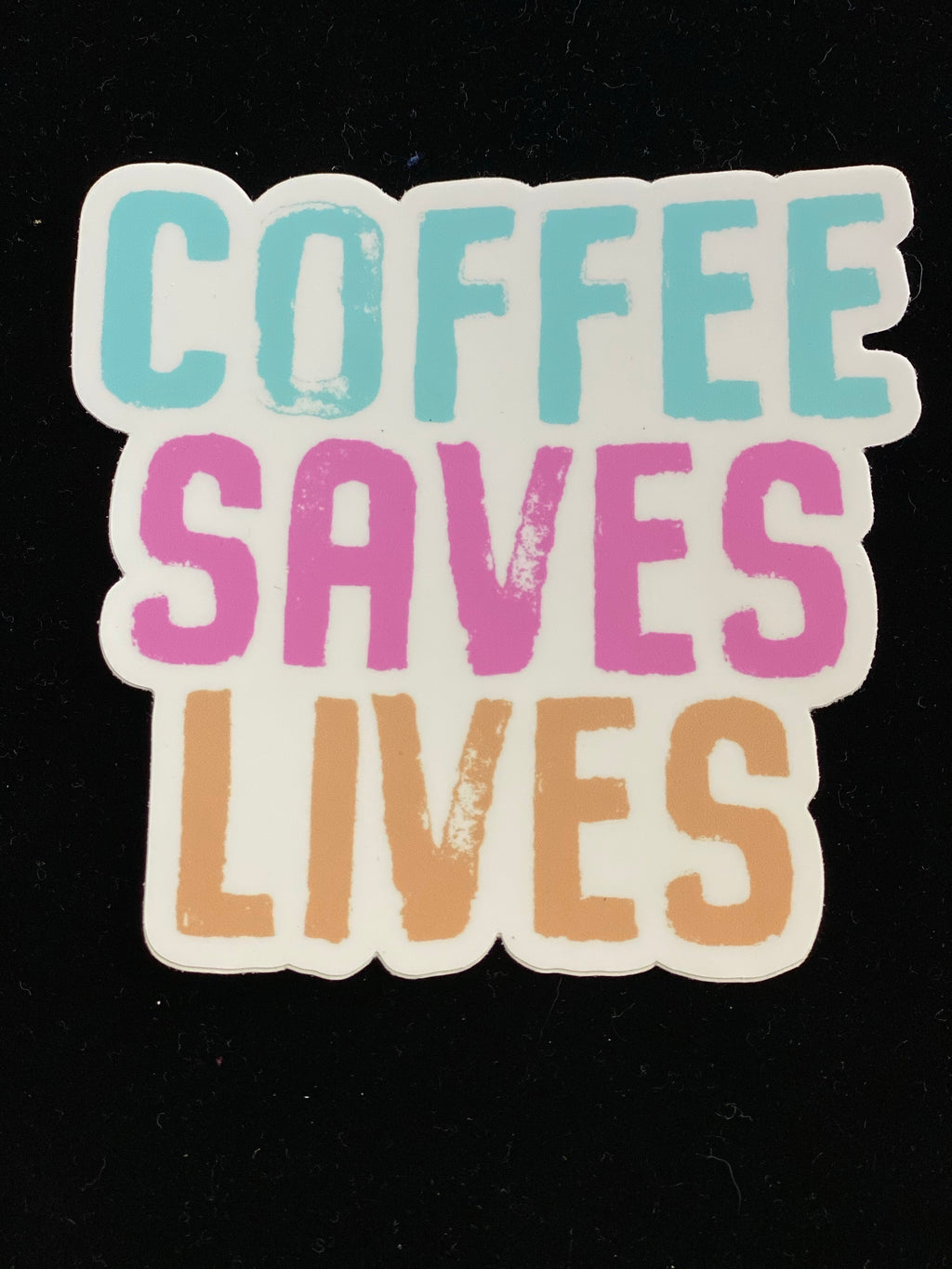 Coffee Saves Sticker