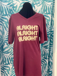 Alright Alright Alright T-Shirt - Altered Apparel Boutique