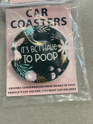 Have To Poop Car Coaster