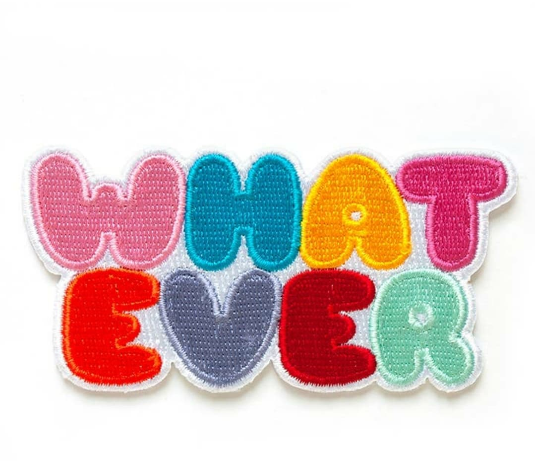 Whatever Patch - Altered Apparel Boutique