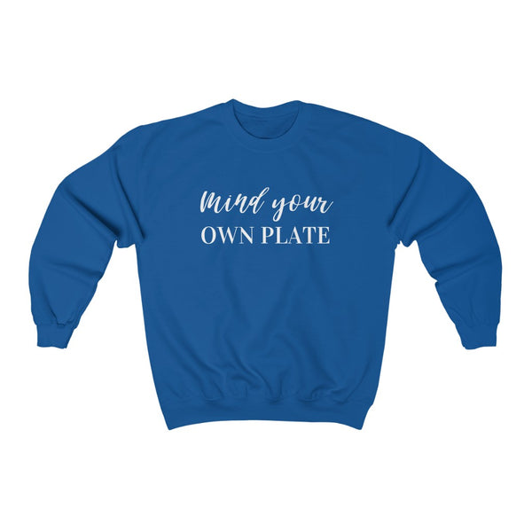 Mind Your Own Plate Crewneck