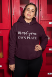 Mind Your Own Plate Hoodie