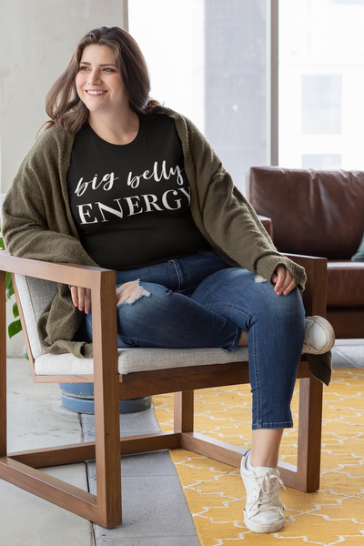 Big Belly Energy T-Shirt