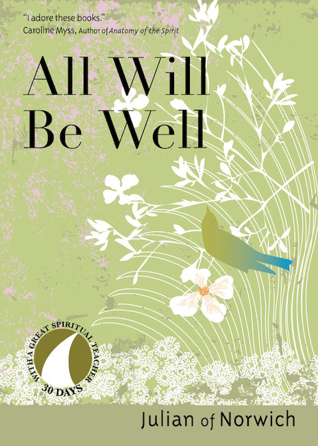 ALL WILL BE WELL - JULIAN OF NORWHICH