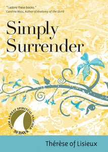 SIMPLY SURRENDER - THE'RE'SE OF LISIEUX