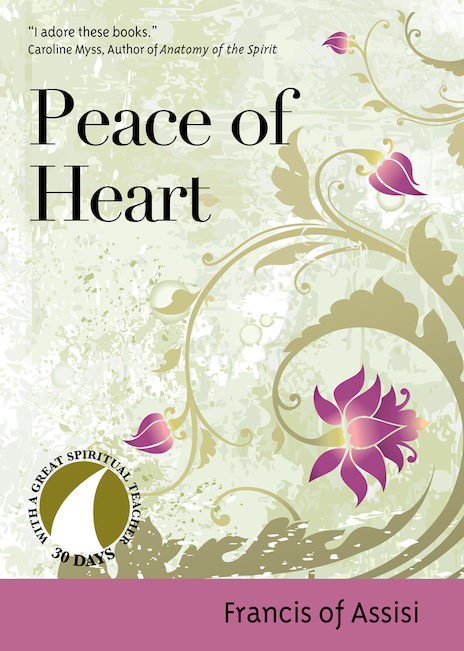 PEACE OF HEART - FRANCIS OF ASSISI