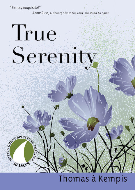 TRUE SERENITY - THOMAS KEMPIS