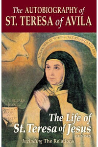 THE AUTOBIOGRAPHY ST. TERESA of AVILA