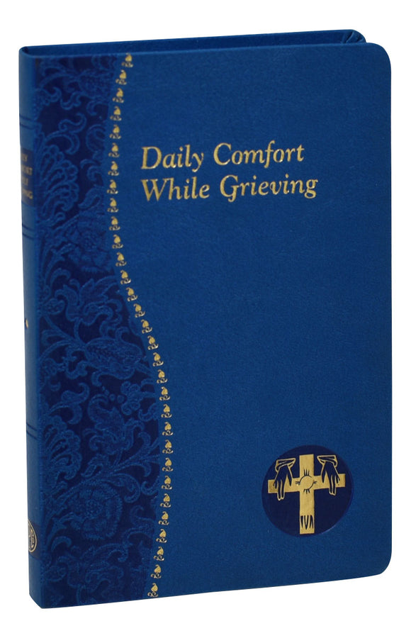 DAILY COMFORT WHILE GRIEVING