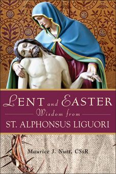 LENT AND EASTER WISDOM WITH ST ALPONSUS