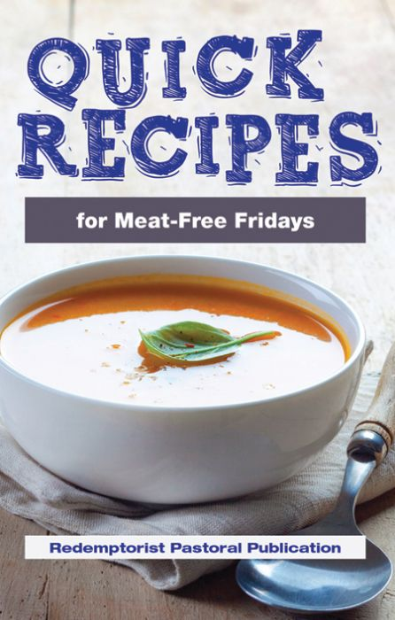 QUICK RECIPES FOR MEAT-FREE FRIDAYS