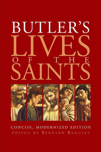 BUTLER'S LIVES OF SAINTS: CONCISE, MODERNIZED EDITION
